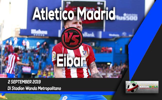 Prediksi Skor Bola Atletico Madrid vs Eibar 2 September 2019