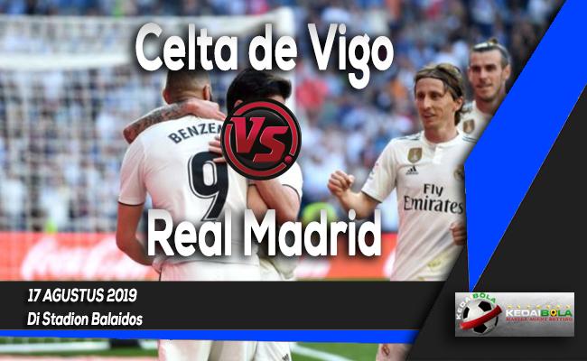 Prediksi Skor Bola Celta de Vigo vs Real Madrid 17 Agustus 2019