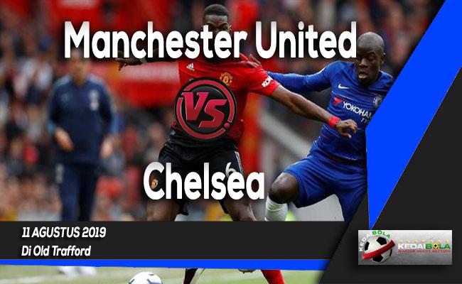 Prediksi Skor Bola Manchester United vs Chelsea 11 Agustus 2019