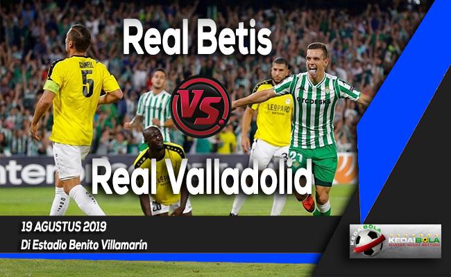 Prediksi Skor Bola Real Betis vs Real Valladolid 19 Agustus 2019