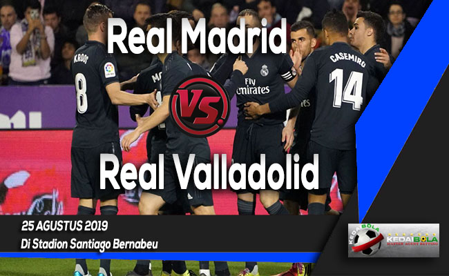 Prediksi Skor Bola Real Madrid vs Real Valladolid 25 Agustus 2019