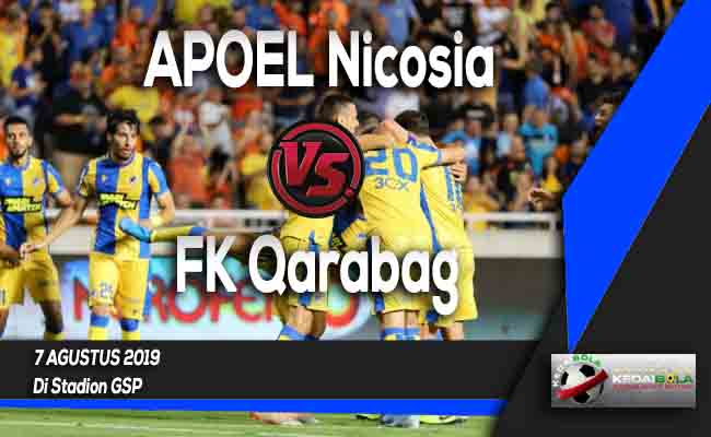 Prediksi APOEL Nicosia vs FK Qarabag 7 Agustus 2019