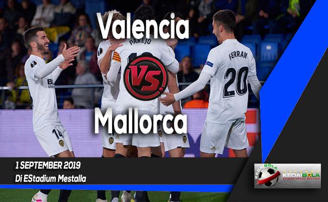 Prediksi Bola Valencia vs Mallorca 1 September 2019