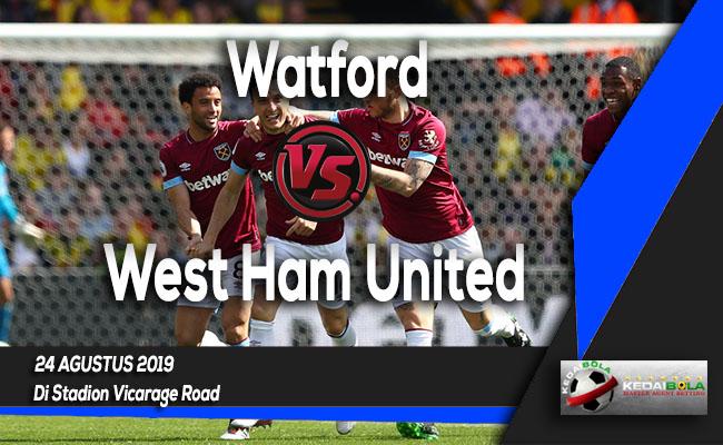 Prediksi Skor Bola Watford vs West Ham United 24 Agustus 2019