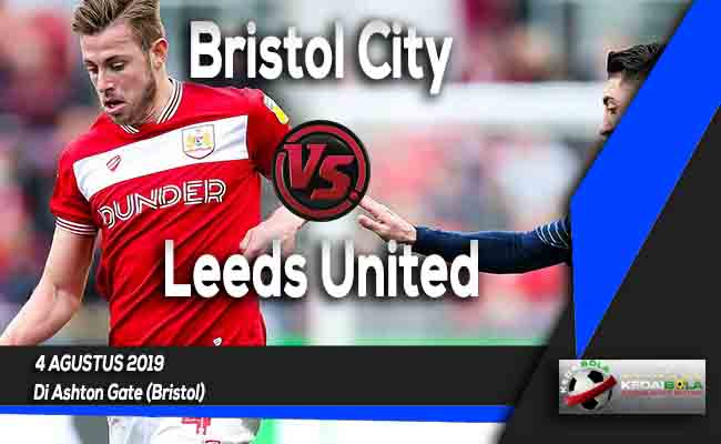 Prediksi Bristol City vs Leeds United 4 Agustus 2019