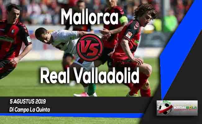 Prediksi Mallorca vs Real Valladolid 5 Agustus 2019