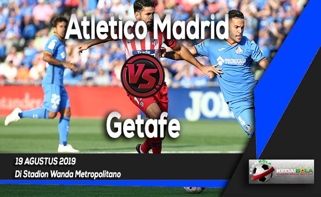 Prediksi Skor Bola Atletico Madrid vs Getafe 19 Agustus 2019