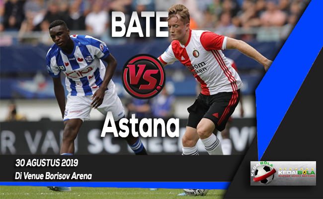 Prediksi Skor Bola BATE vs Astana 30 Agustus 2019