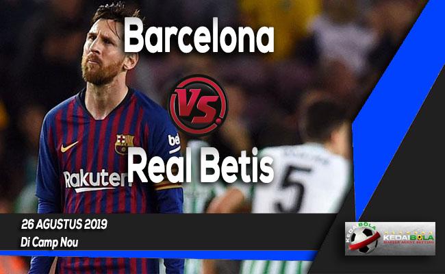 Prediksi Skor Bola Barcelona vs Real Betis 26 Agustus 2019