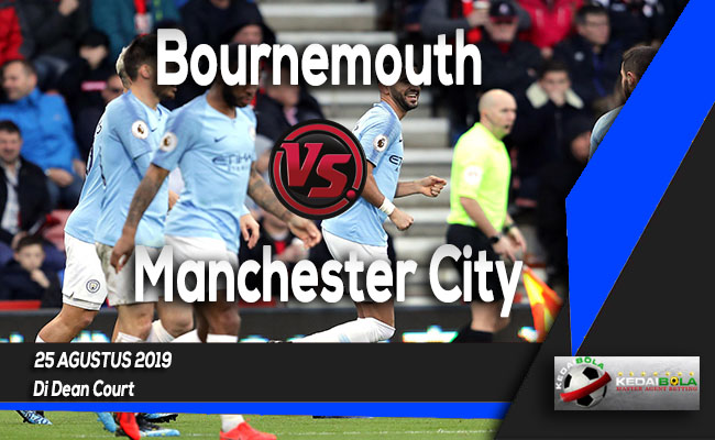 Prediksi Skor Bola Bournemouth vs Manchester City 25 Agustus 2019