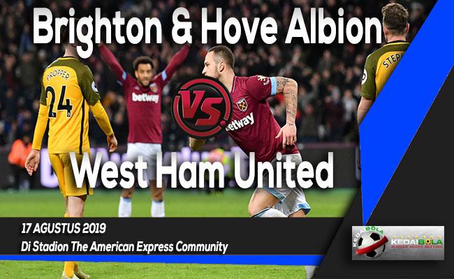 Prediksi Skor Bola Brighton & Hove Albion vs West Ham United 17 Agustus 2019