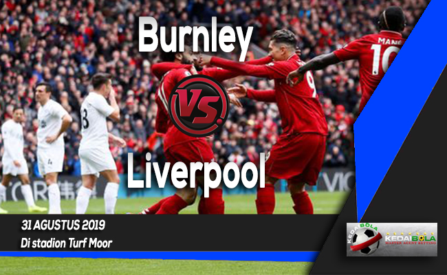 Prediksi Skor Bola Burnley vs Liverpool 31 Agustus 2019