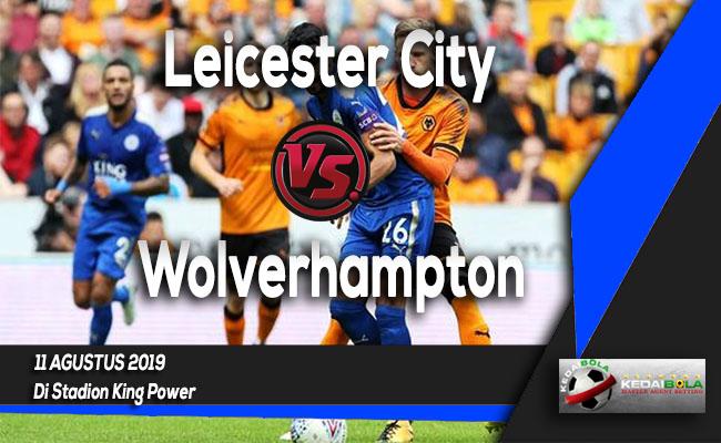 Prediksi Skor Bola Leicester City vs Wolverhampton 11 Agustus 2019