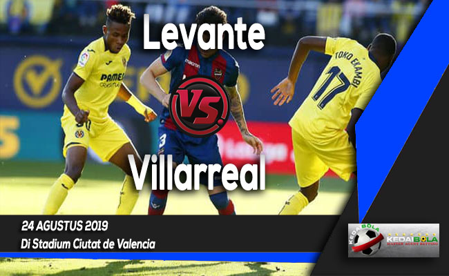 Prediksi Skor Bola Levante vs Villarreal 24 Agustus 2019