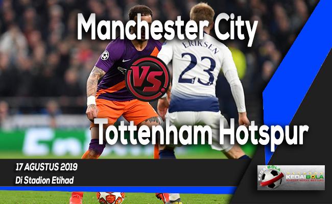 Prediksi Skor Bola Manchester City vs Tottenham Hotspur 17 Agustus 2019