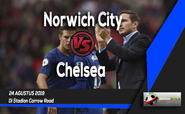 Prediksi Skor Bola Norwich City vs Chelsea 24 Agustus 2019