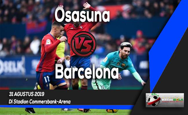 Prediksi Skor Bola Osasuna vs Barcelona 31 Agustus 2019