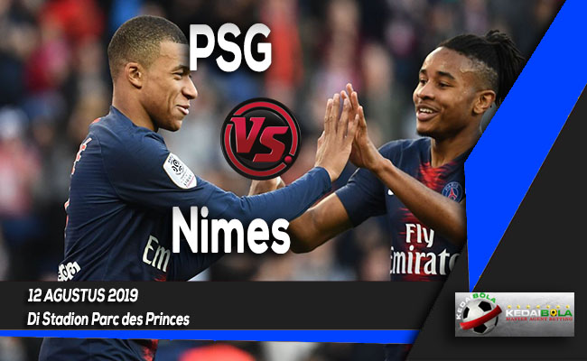 Prediksi Skor Bola PSG vs Nimes 12 Agustus 2019