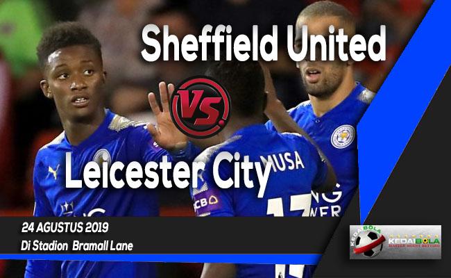 Prediksi Skor Bola Sheffield United vs Leicester City 24 Agustus 2019