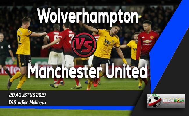 Prediksi Skor Bola Wolverhampton vs Manchester United 20 Agustus 2019