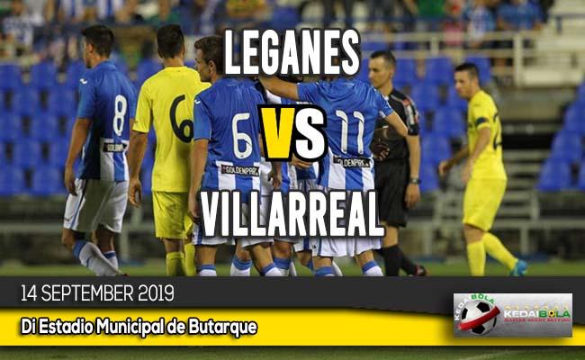 Prediksi Skor Bola Leganes vs Villarreal 14 September 2019