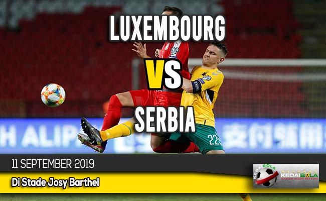 Prediksi Skor Bola Luxembourg vs Serbia 11 September 2019