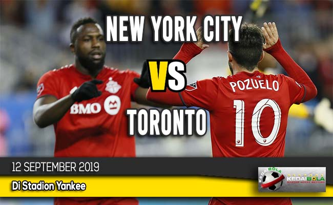 Prediksi Skor Bola New York City vs Toronto 12 September 2019