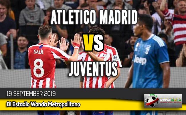 Prediksi Bola Atletico Madrid vs Juventus 19 September 2019