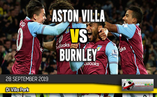 Prediksi Skor Bola Aston Villa vs Burnley 28 September 2019