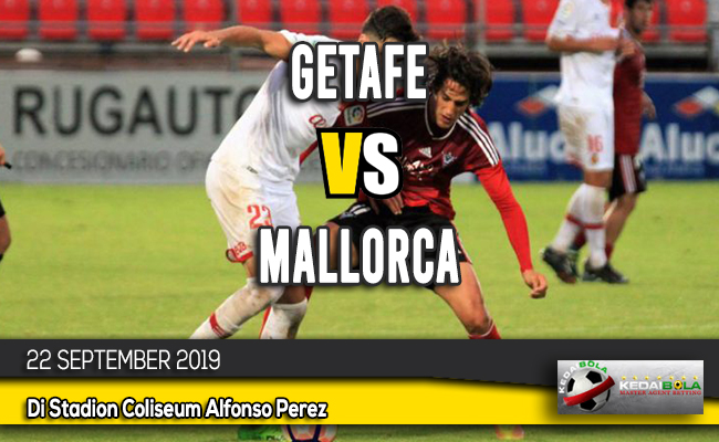 Prediksi Skor Bola Getafe vs Mallorca 22 September 2019