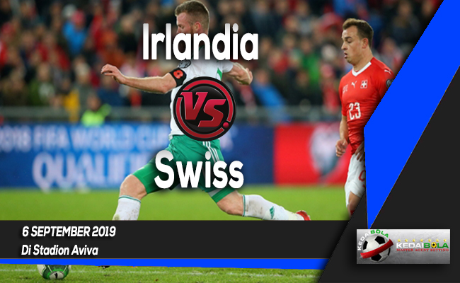Prediksi Skor Bola Irlandia vs Swiss 6 September 2019