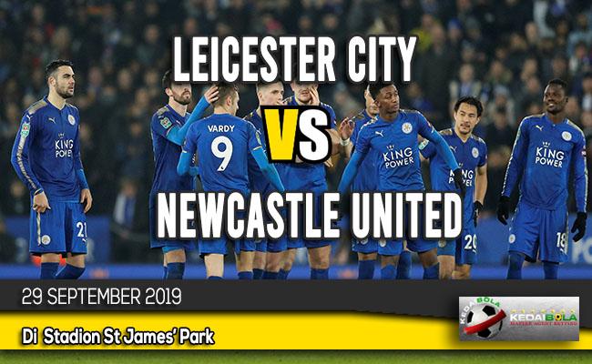 Prediksi Skor Bola Leicester City vs Newcastle United 29 September 2019