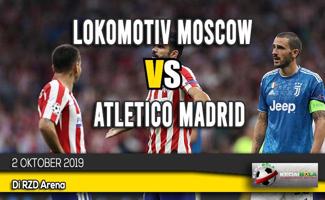 Prediksi Skor Bola Lokomotiv Moscow vs Atletico Madrid 2 Oktober 2019