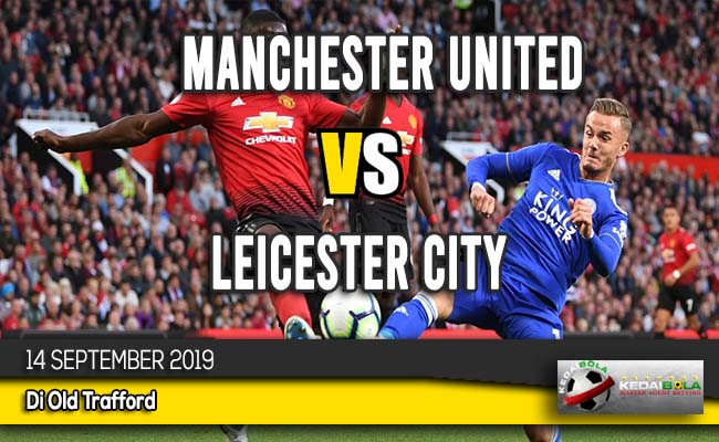 Prediksi Skor Bola Manchester United vs Leicester City 14 September 2019