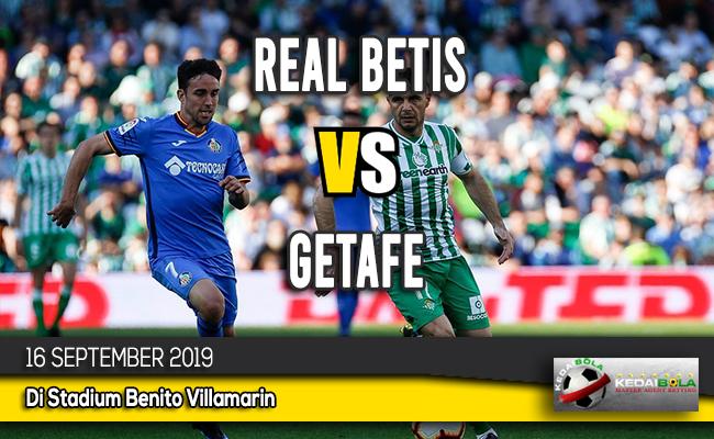 Prediksi Skor Bola Real Betis vs Getafe 16 September 2019