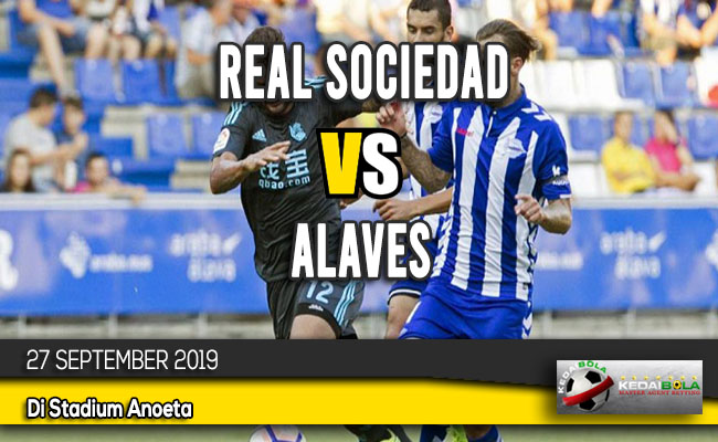 Prediksi Skor Bola Real Sociedad vs Alaves 27 September 2019