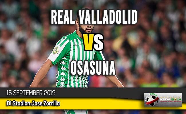 Prediksi Skor Bola Real Valladolid vs Osasuna 15 September 2019