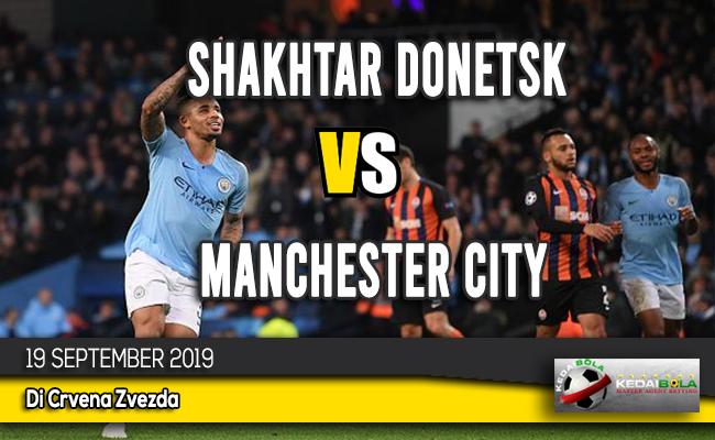 Prediksi Skor Bola Shakhtar Donetsk vs Manchester City 19 September 2019