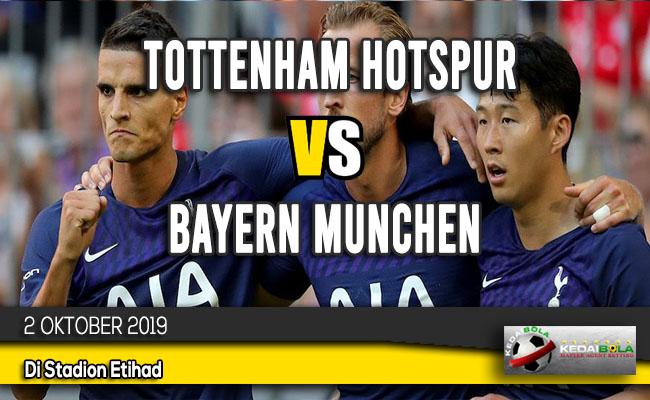 Prediksi Skor Bola Tottenham Hotspur vs Bayern Munchen 2 Oktober 2019