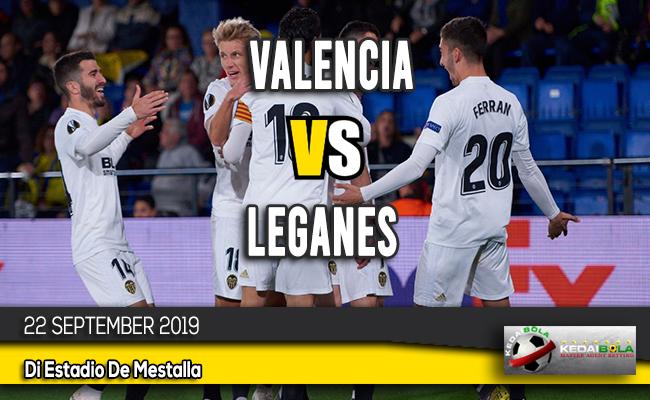 Prediksi Skor Bola Valencia vs Leganes 22 September 2019