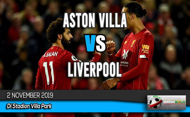 Prediksi Skor Bola Aston Villa vs Liverpool 2 November 2019