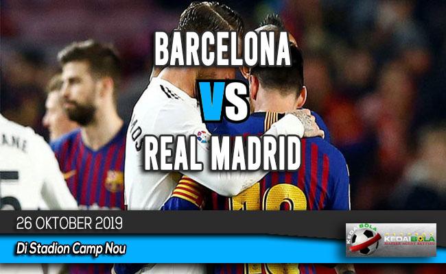 Prediksi Skor Bola Barcelona vs Real Madrid 26 Oktober 2019