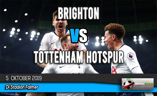 Prediksi Skor Bola Brighton vs Tottenham Hotspur 5 Oktober 2019