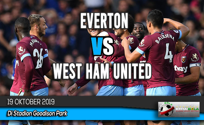 Prediksi Skor Bola Everton vs West Ham United 19 Oktober 2019