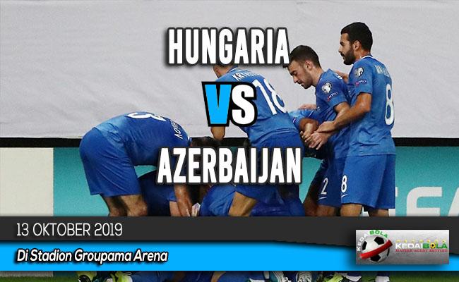 Prediksi Skor Bola Hungaria vs Azerbaijan 13 Oktober 2019