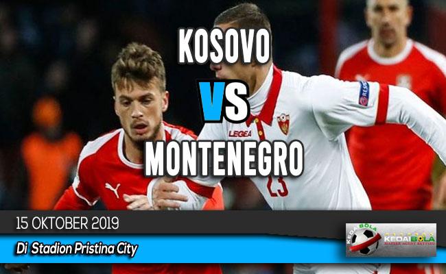 Prediksi Skor Bola Kosovo vs Montenegro 15 Oktober 2019
