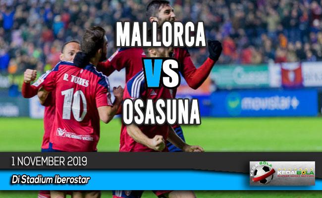 Prediksi Skor Bola Mallorca vs Osasuna 1 November 2019
