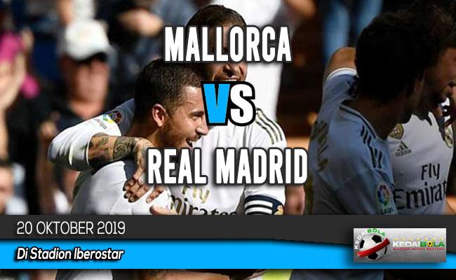 Prediksi Skor Bola Mallorca vs Real Madrid 20 Oktober 2019
