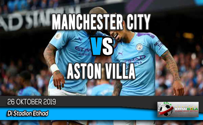 Prediksi Skor Bola Manchester City vs Aston Villa 26 Oktober 2019