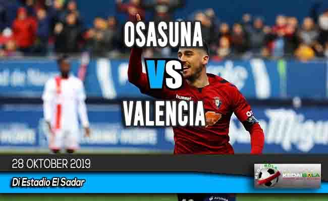 Prediksi Skor Bola Osasuna vs Valencia 28 Oktober 2019